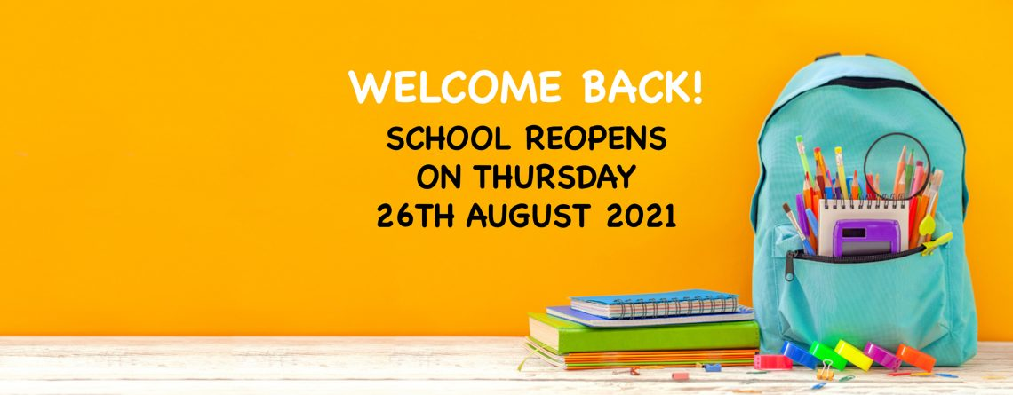 School reopens on Thursday 26th August 2021